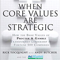 When Core Values are Strategic with author Rick Tocquigny thought leader of Procter and Gamble Alumni Network