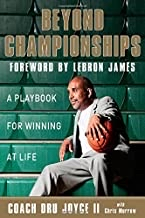 Coach Dru Joyce talks about LaBron James and writing a playbook for winning in life