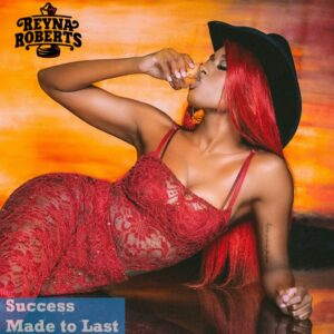 Reyna Roberts on Success Made to Last