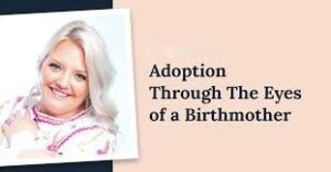 Hope Baker- Adoption through the eyes of a birthmother