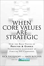 When Core Values are Strategic, published by Tim Moore and authored by Rick Tocquigny